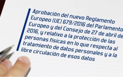 Aprobación del nuevo Reglamento Europeo (UE) 679/2016 del Parlamento Europeo y del Consejo de 27 de abril de 2016